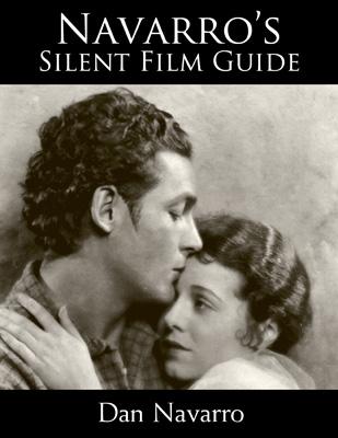 Navarro's Silent Film Guide